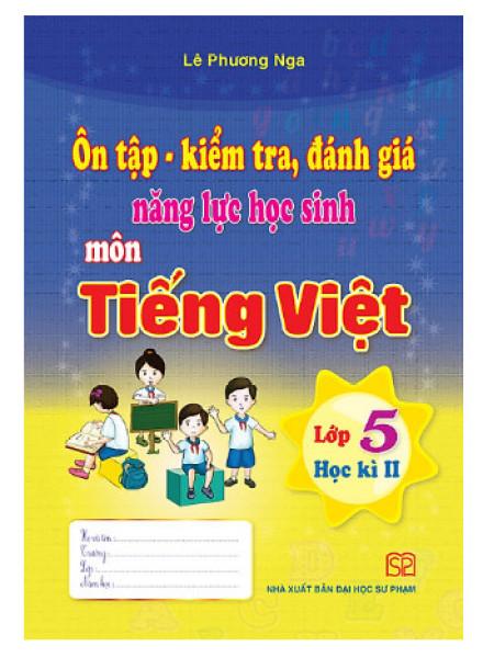 Mua Ôn tập kiểm tra đánh giá năng lực học sinh môn Tiêng Việt lớp 5 kì 2