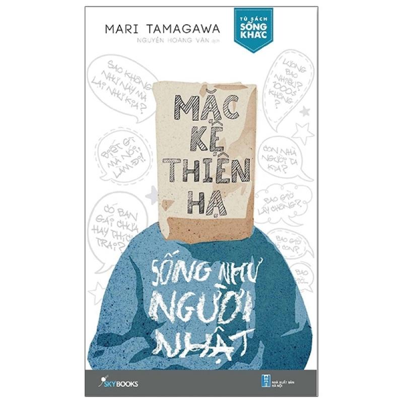 Fahasa - Mặc Kệ Thiên Hạ Sống Như Người Nhật (Tái Bản 2020)