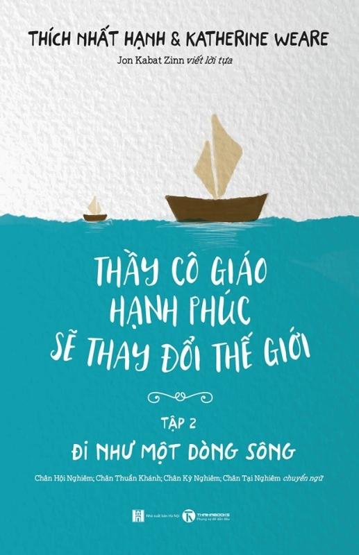 Fahasa - Thầy Cô Giáo Hạnh Phúc Sẽ Thay Đổi Thế Giới - Tập 2: Đi Như Một Dòng Sông