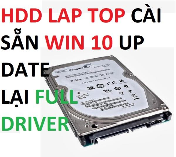 Bảng giá Ổ cứng HDD CHO LAPTOP đã cài win 10 -  UPDATE full driver đã cài sẵn win 10 pc - win 10 cài sẵn Phong Vũ