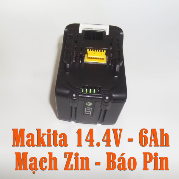 Pin Makita 14.4V - 6AH, Mạch nhận sạc zin, có báo pin