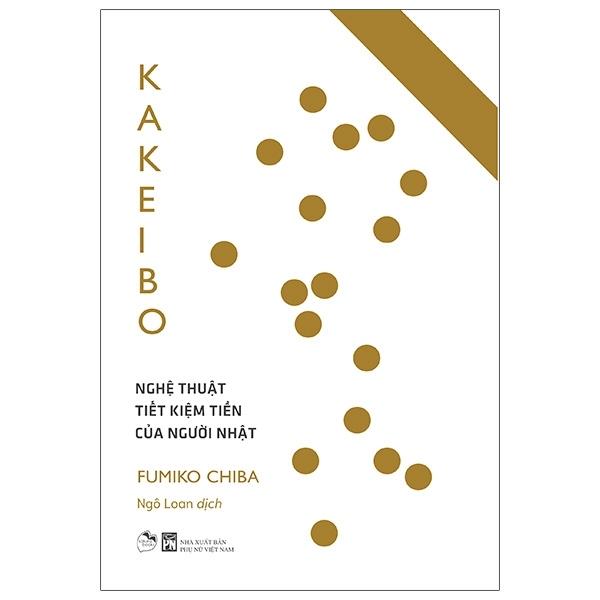 Fahasa - Kakeibo - Nghệ Thuật Tiết Kiệm Tiền Của Người Nhật