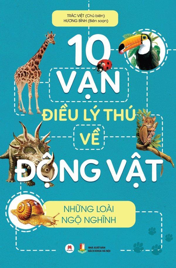 Mua 10 Vạn Điều Lý Thú Về Động Vật - Những Loài Ngộ Nghĩnh - Trác Việt,Hương Bình