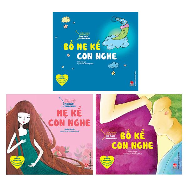 Combo 3 cuốn Cẩm nang dành cho mẹ bầu và thai nhi : Bố mẹ kể con nghe + Mẹ kể con nghe + Bố kể con nghe
