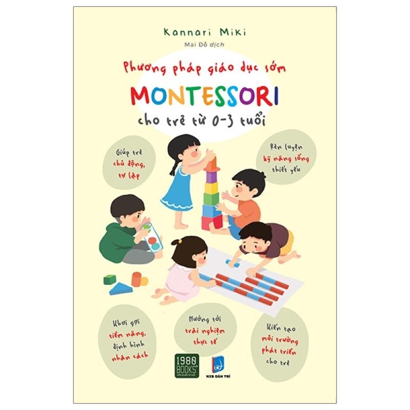 Fahasa - Phương Pháp Giáo Dục Sớm Montessori Cho Trẻ Từ 0 - 3 Tuổi