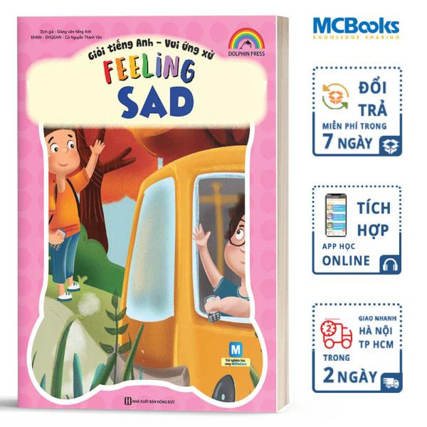 Sách - Giỏi Tiếng Anh - Vui Ứng Xử Feeling Sad - MCBooks