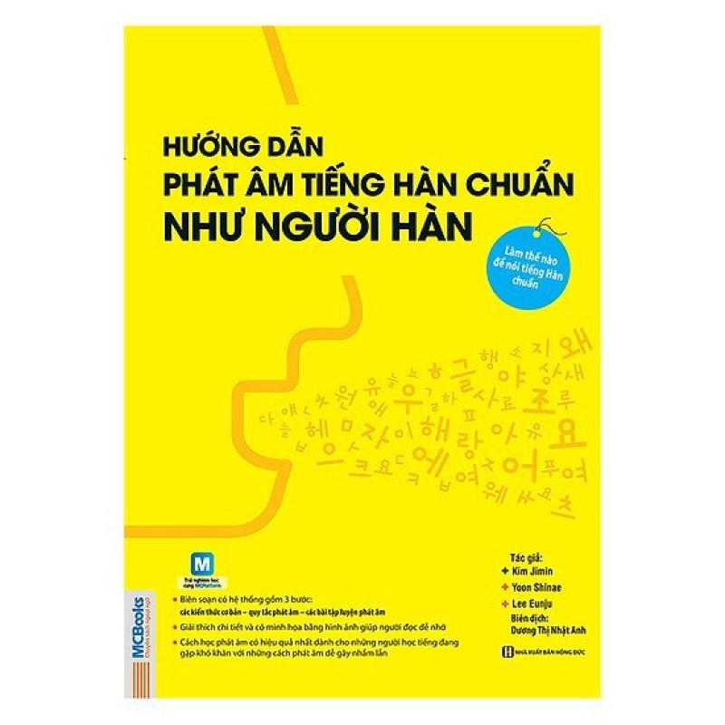 Sách Hướng Dẫn Phát Âm Tiếng Hàn Chuẩn Như Người Hàn Quốc Tặng Kèm Bookmark