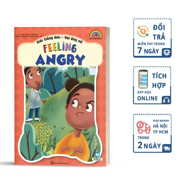 Giỏi Tiếng Anh - Vui Ứng Xử Feeling Angry - MCBooks