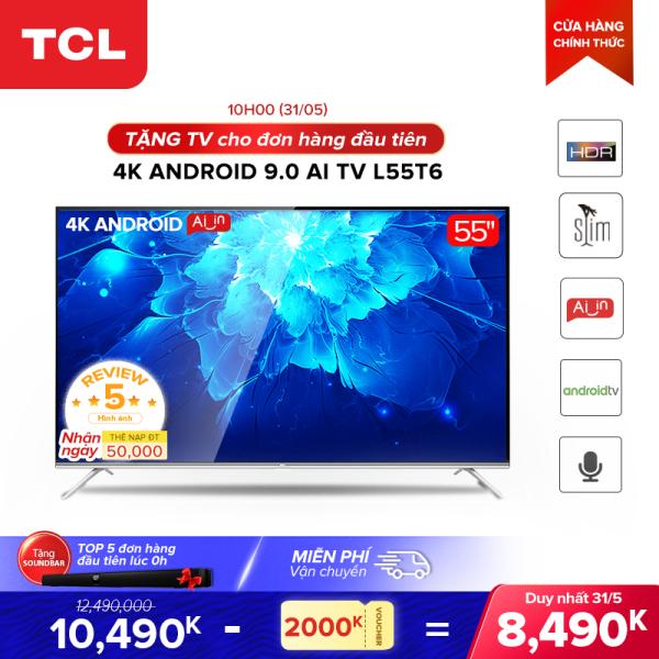 Bảng giá Smart TV TCL Android 9.0 55 inch 4K UHD wifi - L55T6 - HDR, Micro Dimming, Dolby, Chromecast, T-cast, AI+IN - Tivi giá rẻ chất lượng - Bảo hành 3 năm