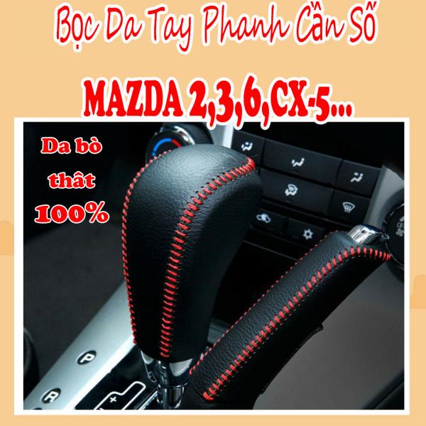 Bọc Da Tay Phanh + Cần Số Da Thật Cho Xe Mazda 3, Mazda 2, Mazda CX-5, Mazda 6, Mazda CX-8, Mazda BT-50 Thiết Kế Bắt Mắt, Bền Đẹp Dễ Sử Dụng