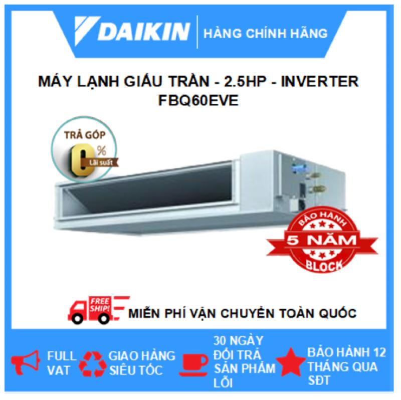 Máy Lạnh Giấu Trần Nối Ống Gió FBQ60EVE/RZR60MVMV – 2.5hp – Daikin 22000btu – Inverter – Môi chất lạnh R410 ( Remote Không Dây) - Điều hòa chính hãng - Điện máy SAPHO