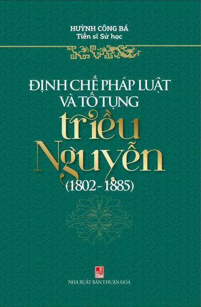 Định Chế Pháp Luật & Tố Tụng Triều Nguyễn (1802 - 1885)