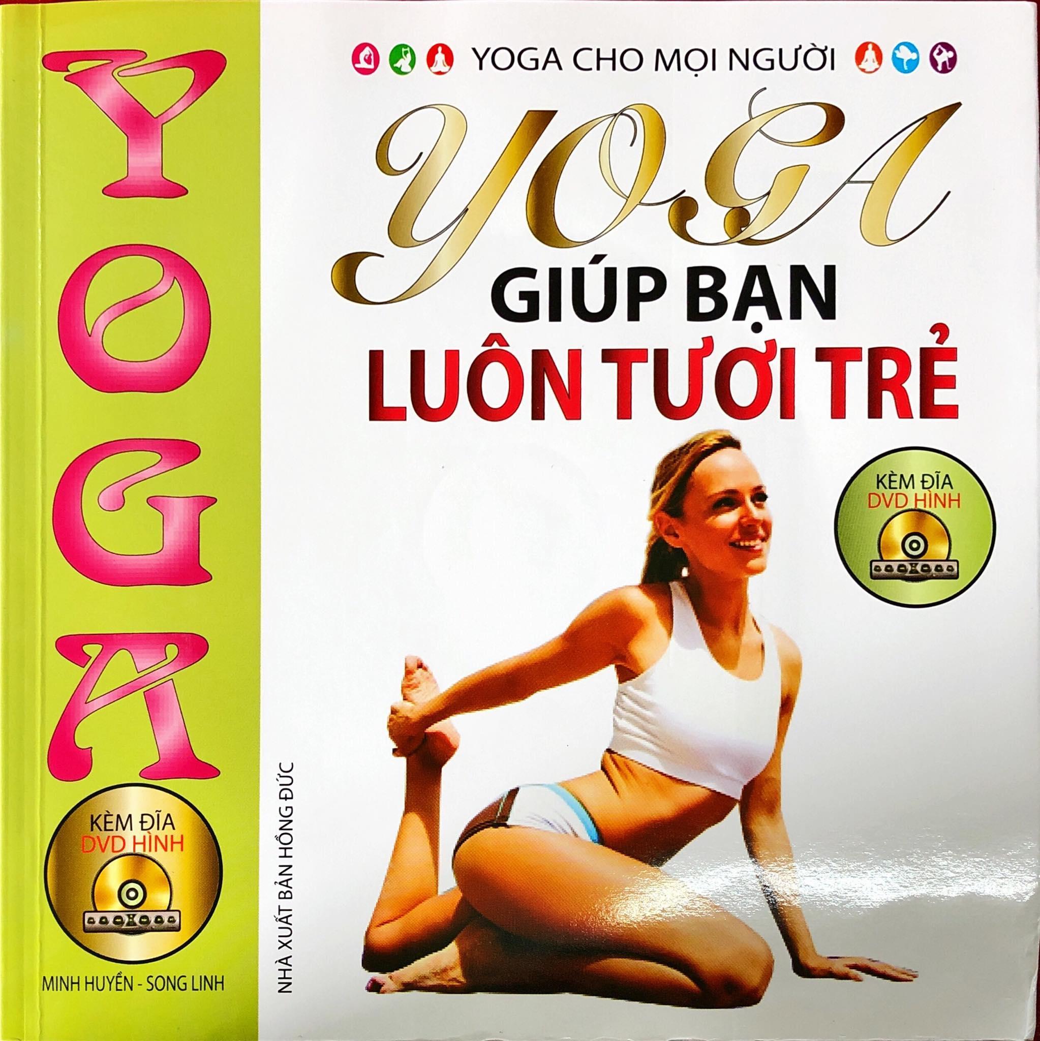 Mua SÁCH - Yoga Giúp Bạn Luôn Tươi Trẻ (Tặng kèm đĩa DVD)