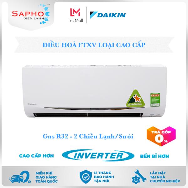 [Free Lắp HCM] Điều Hoà Daikin Inverter FTXV Gas R32 Treo Tường Hai Chiều Lạnh/Sưởi Loại Cao Cấp Máy Lạnh Daikin - Điện Máy Sapho