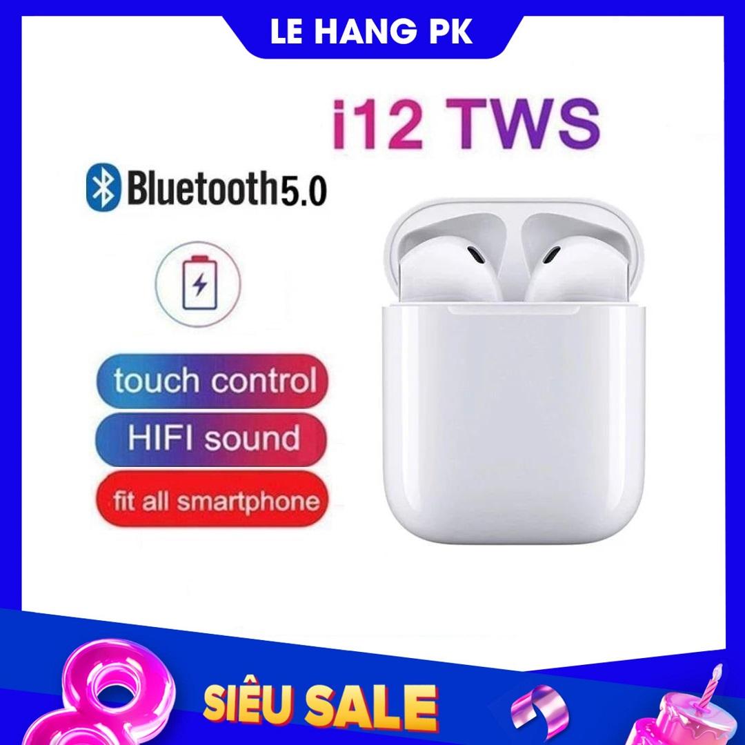Tai Nghe Bluetooth 5.0 i12 TWS [CẢM ỨNG VÂN TAY] (Màu trắng)