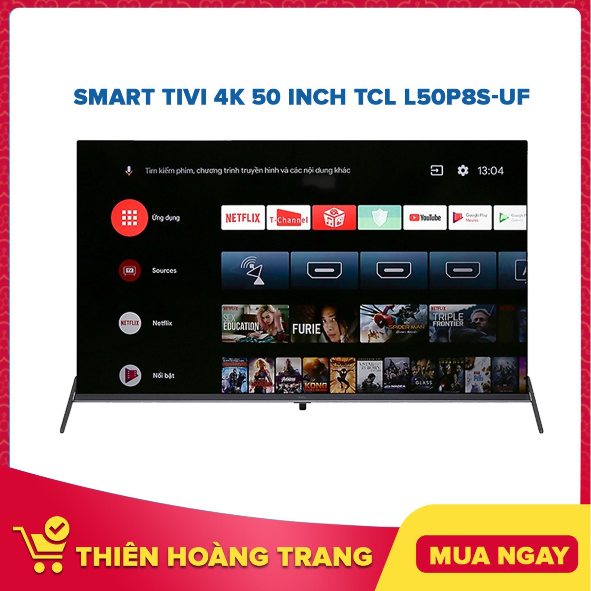Bảng giá Smart Tivi 4K 50 Inch TCL L50P8S-UF