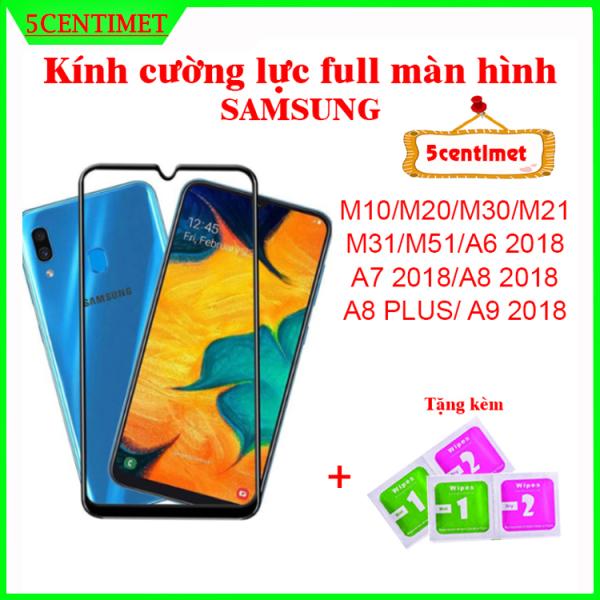 Kính cường lực SAMSUNG M10, M20, M30, M21, M31, M51, A6 2018, A7 2018, A8 2018, A9 2018 Tặng giấy lau kính, miếng dán màn hình điện thoại 9D 5Centimet