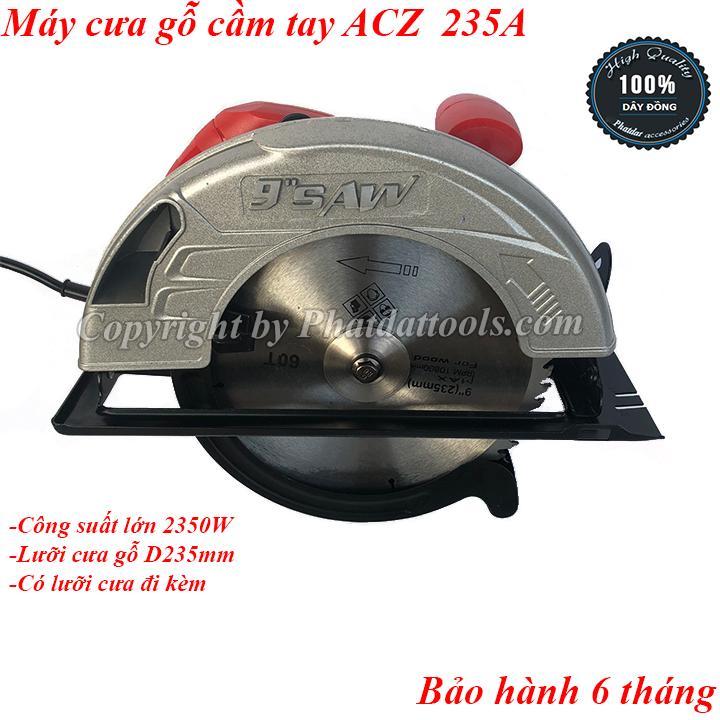 Máy cưa đĩa cầm tay cỡ lớn ACZ 235A-Cưa gỗ lưỡi 235mm-100% dây đồng-Kèm sẵn lưỡi cưa 60 răng D235mm