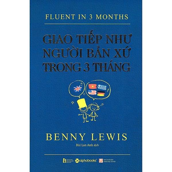 Mua Fluent in 3 months- Giao tiếp như người bản xứ trong 3 tháng [ Sách Bản Quyền ]