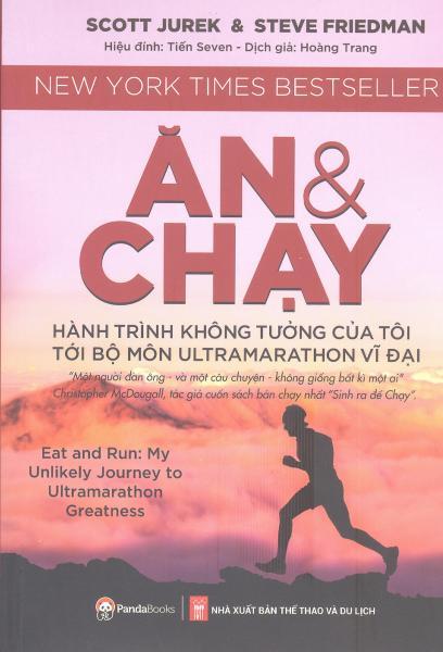 Ăn Và Chạy - Hành Trình Không Tưởng Của Tôi Tới Bộ Môn Ultramarathon Vĩ Đại