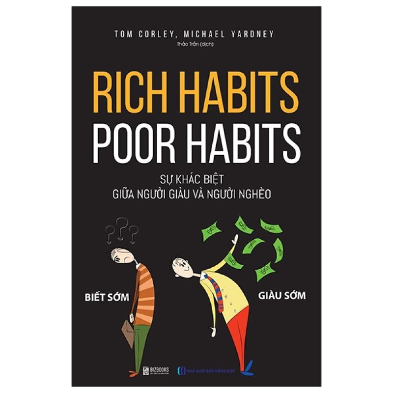 Fahasa - Rich Habits - Poor Habits - Sự Khác Biệt Giữa Người Giàu Và Người Nghèo