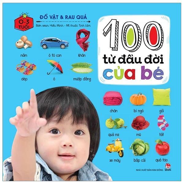 Mua SÁCH - 100 Từ Đầu Đời Của Bé: Đồ Vật & Rau Quả (TÁI BẢN 2019)