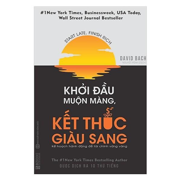 Sách - Khởi Đầu Muộn Màng Kết Thúc Giàu Sang - Kế Hoạch Hành Động Để Tài Chính Vững Vàng