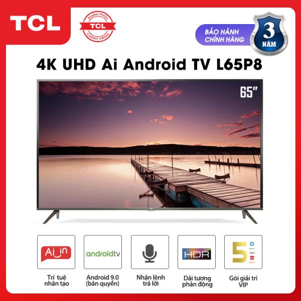 Bảng giá Smart TV TCL Android 9.0 65 inch 4K UHD wifi - L65P8 - HDR, Micro Dimming, Dolby, Chromecast, T-cast, AI+IN - Tivi giá rẻ chất lượng - Bảo hành 3 năm