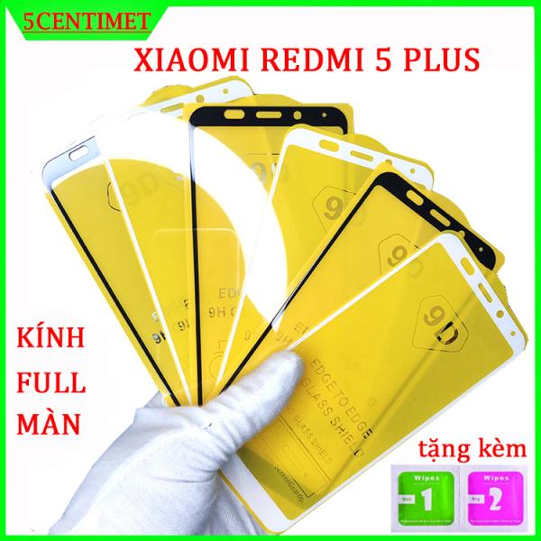 Kính cường lực XIAOMI REDMI 5 PLUS ,Kính cường lực FULL màn hình , Tặng kèm giấy lau ướt và giấy lau khô 5CENTIMET