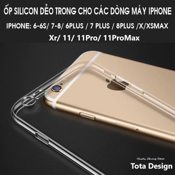 [HCM]Ốp Silicone Dẻo Trong Suốt Tota Dành Cho Đủ Dòng Model của Iphone Thiết Kế Tỉ Mỉ Độ Trong Suốt 100% Độ Bền Cao