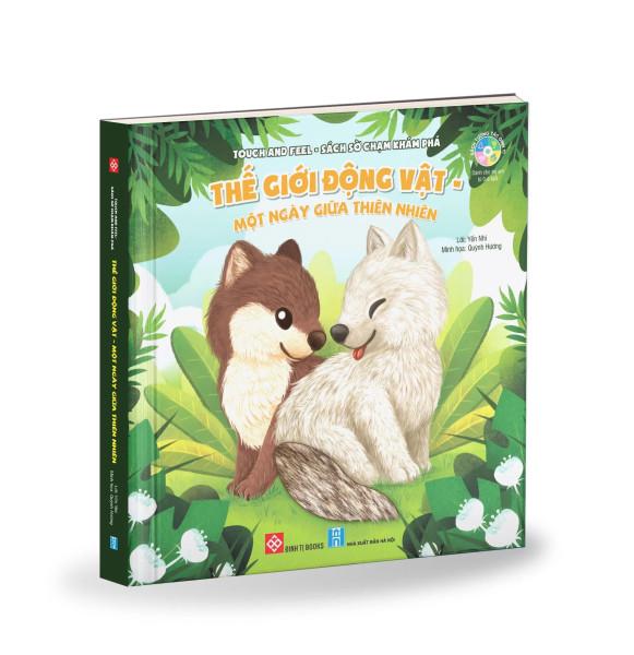 Touch and Feel - Sách Sờ chạm khám phá - Thế giới động vật - Một ngày giữa thiên nhiên