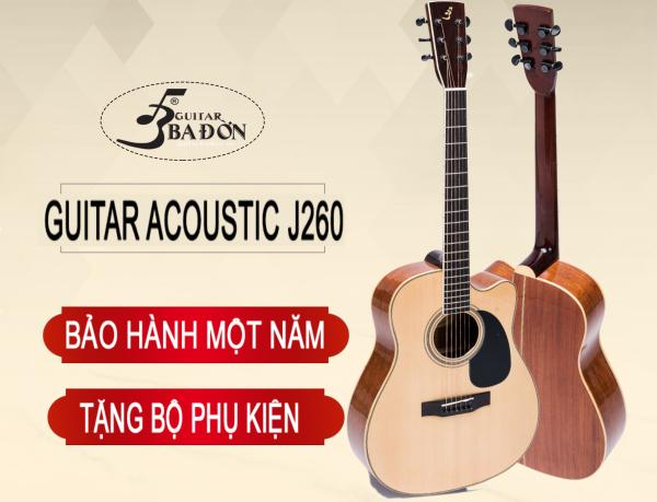 Đàn Guitar Acoustic Ba Đờn J-260 ( màu gỗ) Tặng Bao đàn cao cấp 3 lớp