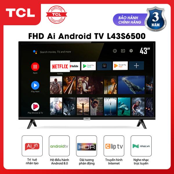 Bảng giá Smart TV TCL Android 8.0 43 inch Full HD wifi - L43S6500 - HDR, Micro Dimming, Dolby, Chromecast, T-cast, AI+IN - Tivi giá rẻ chất lượng - Bảo hành 3 năm
