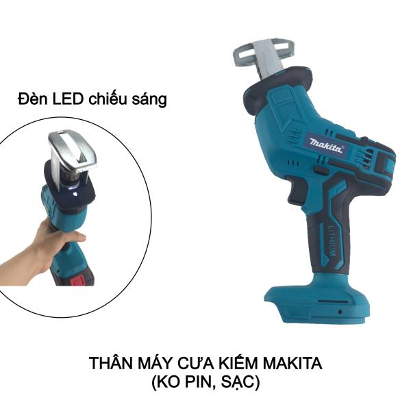Thân máy khoan, mài, cắt, máy phay gỗ, bắn vít, siết mở bulong, máy cưa kiếm các loại (chân pin Makita)