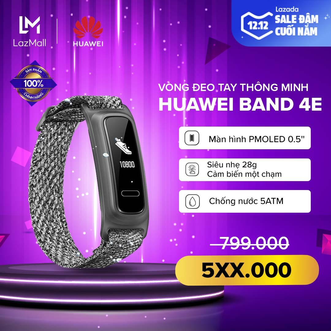 [HÀNG CHÍNH HÃNG - ĐỘC QUYỀN LAZADA] Vòng đeo Tay Thông Minh Huawei Band 4E - Màn Hình PMOLED 0.5'' - Siêu Nhẹ - Đa Chế độ Thể Thao - Chống Nước  5ATM Đang Ưu Đãi Giá