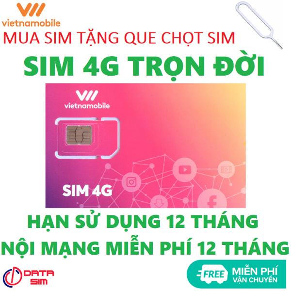 Sim 4G vietnamobile trọn đời 180GB hạn sử dụng 12 tháng tặng que chọt sim miễn phí vận chuyển