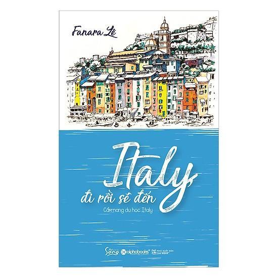 Mua Italy, Đi Rồi Sẽ Đến