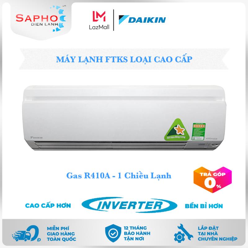 [Free Lắp HCM] Máy Lạnh Daikin Inverter FTKS Gas R41A Treo Tường 1 Chiều Lạnh Loại Cao Cấp Điều Hoà Daikin - Điện Máy Sapho