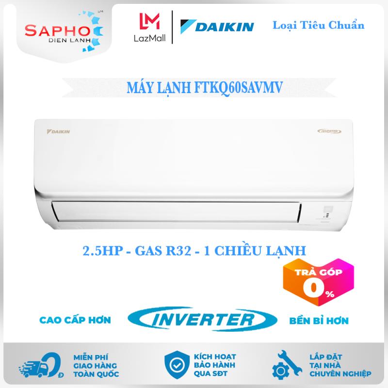 Bảng giá [Free Lắp HCM] Máy Lạnh Daikin Inverter FTKQ60SAVMV 2.5HP 22000btu Gas R32 Treo Tường 1 Chiều Lạnh Loại Tiêu Chuẩn Điều Hoà Daikin - Điện Máy Sapho