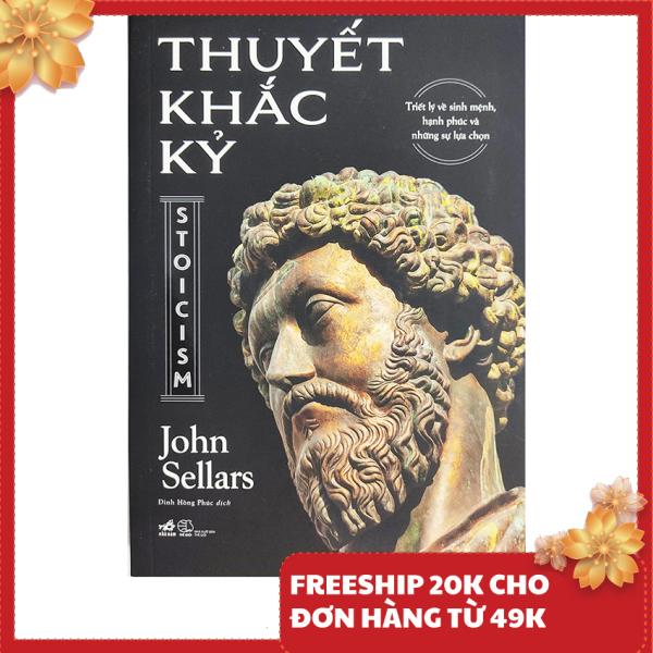 Sách triết học - Thuyết khắc kỷ Stoicism - Tác giả John Sellars