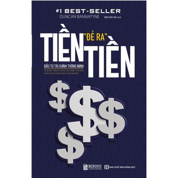 Sách - Tiền Đẻ Ra Tiền – Đầu Tư Tài Chính Thông Minh