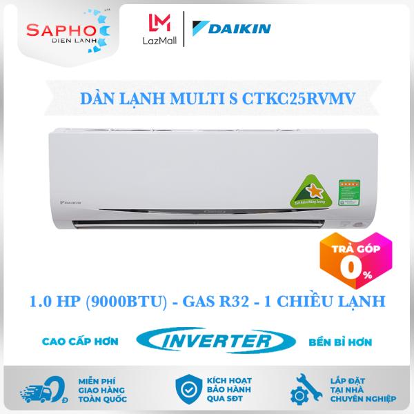 Bảng giá [Free Lắp HCM & HN] Multi S Dàn Lạnh CTKC25RVMV 1.0 HP (9000btu) Inverter Gas R32 Treo Tường 1 Chiều Lạnh Điều Hoà Daikin - Điện Máy Sapho