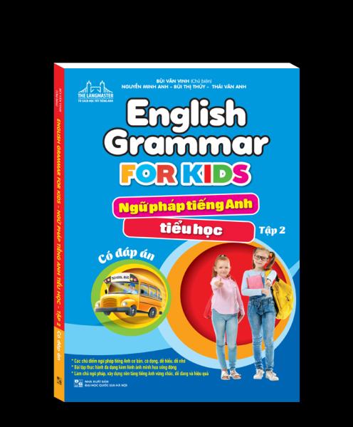English Grammar For Kids - Ngữ pháp tiếng anh tiểu học tập 2 (có đáp án)
