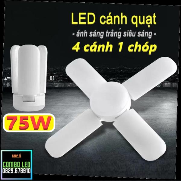 Đèn led cánh quạt xếp 4 cánh - công suất 75W ánh sáng trắng siêu sáng (sử dụng đuôi xoáy E27 - bảo hành 12 tháng)