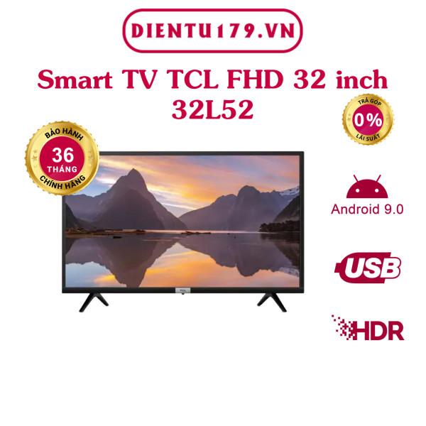 Bảng giá Smart Tivi TCL 32 inch 32L52 - BH 3 năm