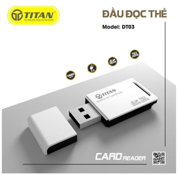 Bảng giá ĐẦU ĐỌC THẺ NHỚ - TITAN DT03 Phong Vũ