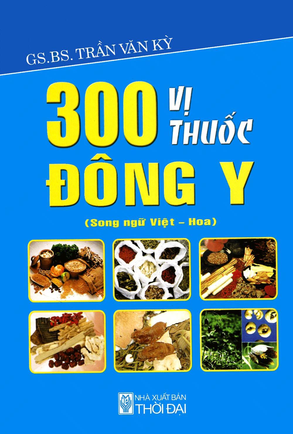 Mua 300 Vi Thuoc Dong Y (Song Ngữ Việt - Hoa)