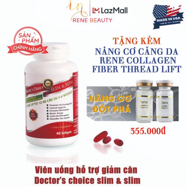 Viên uống giảm cân Doctor's Choice SLIM &SLIM [giúp giảm cân hiệu quả và an toàn] - Tặng kèm Nâng Cơ Căng Da Rene Collagen Fiber Thread Lift cao cấp