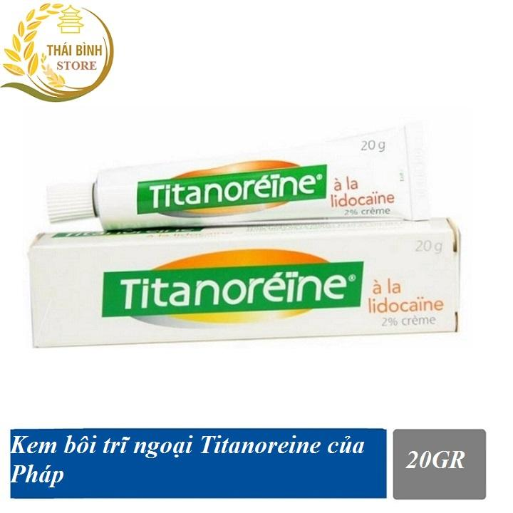 Kem bôi trĩ ngoại Titanoreine của Pháp (tuýp 20gr) cao cấp