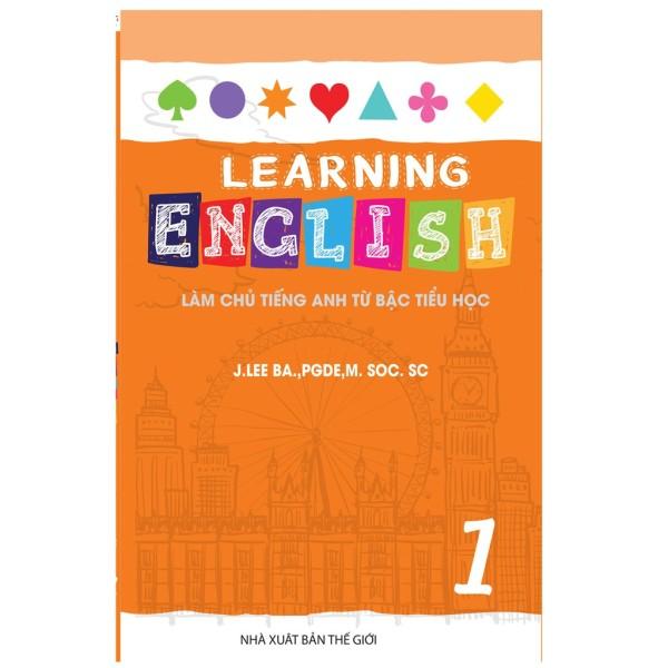 Sách : Learning English 1 - Làm Chủ Tiếng Anh Từ Bậc Tiểu Học
